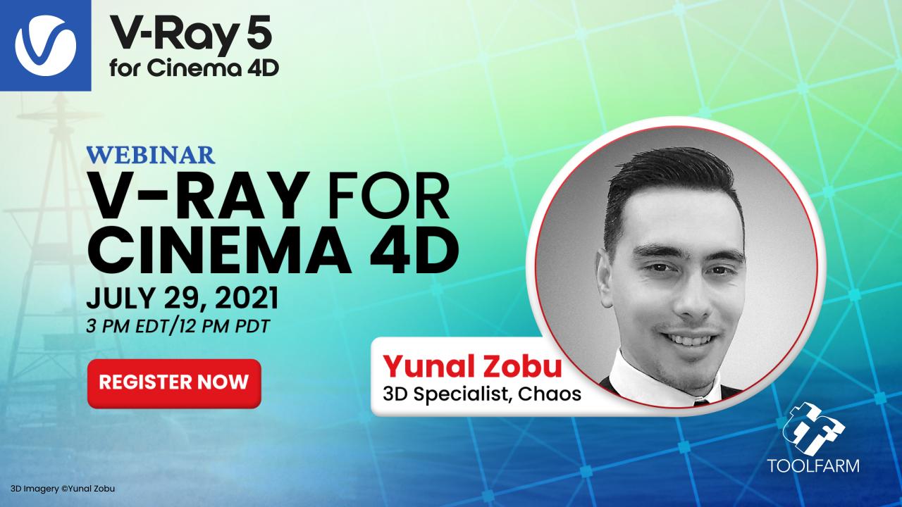 Event: Chaos V-Ray for Cinema 4D Webinar July 29!