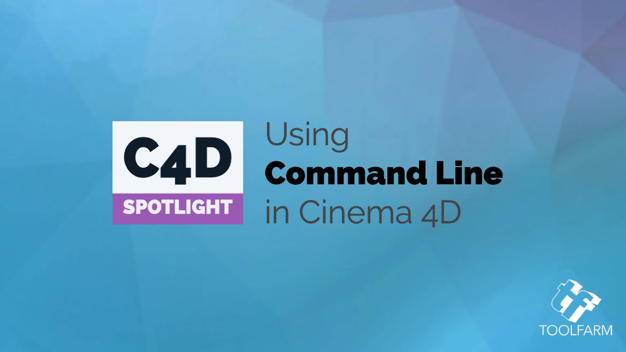 C4D Spotlight: Using Command Line in Cinema 4D