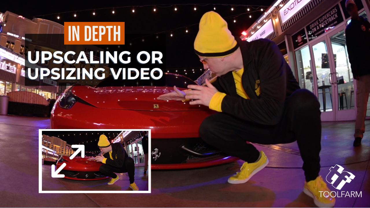 In Depth: Upscaling Video