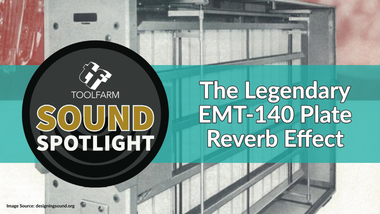 Sound Spotlight: The Legendary EMT-140 Plate Reverb Effect