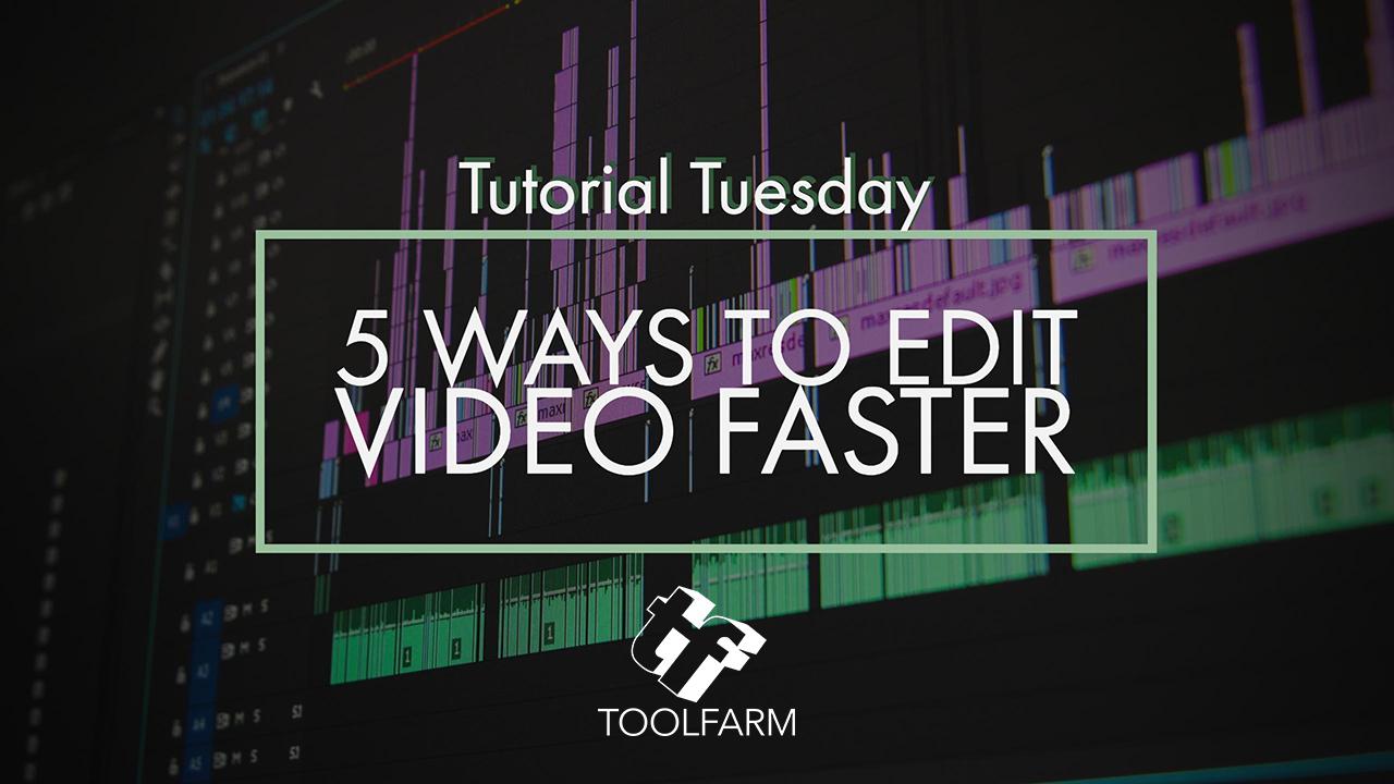 5 Ways to Edit Faster