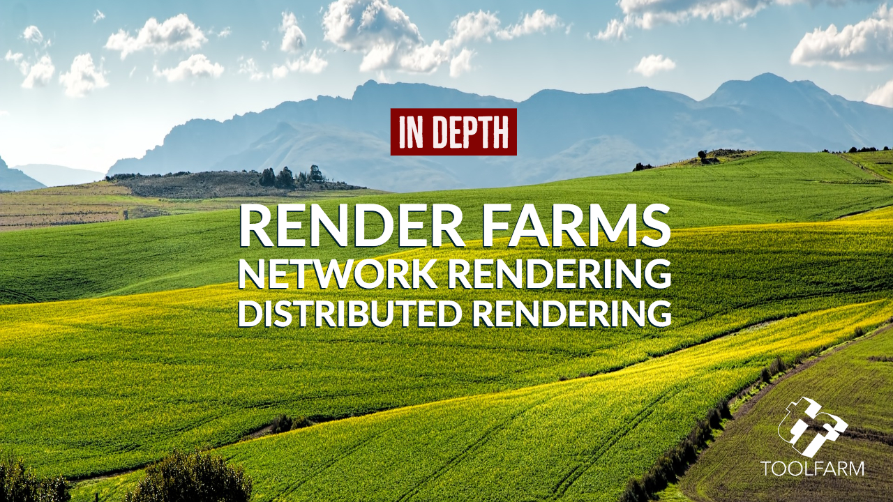 In Depth Network Rendering Render Farm Distributed Rendering