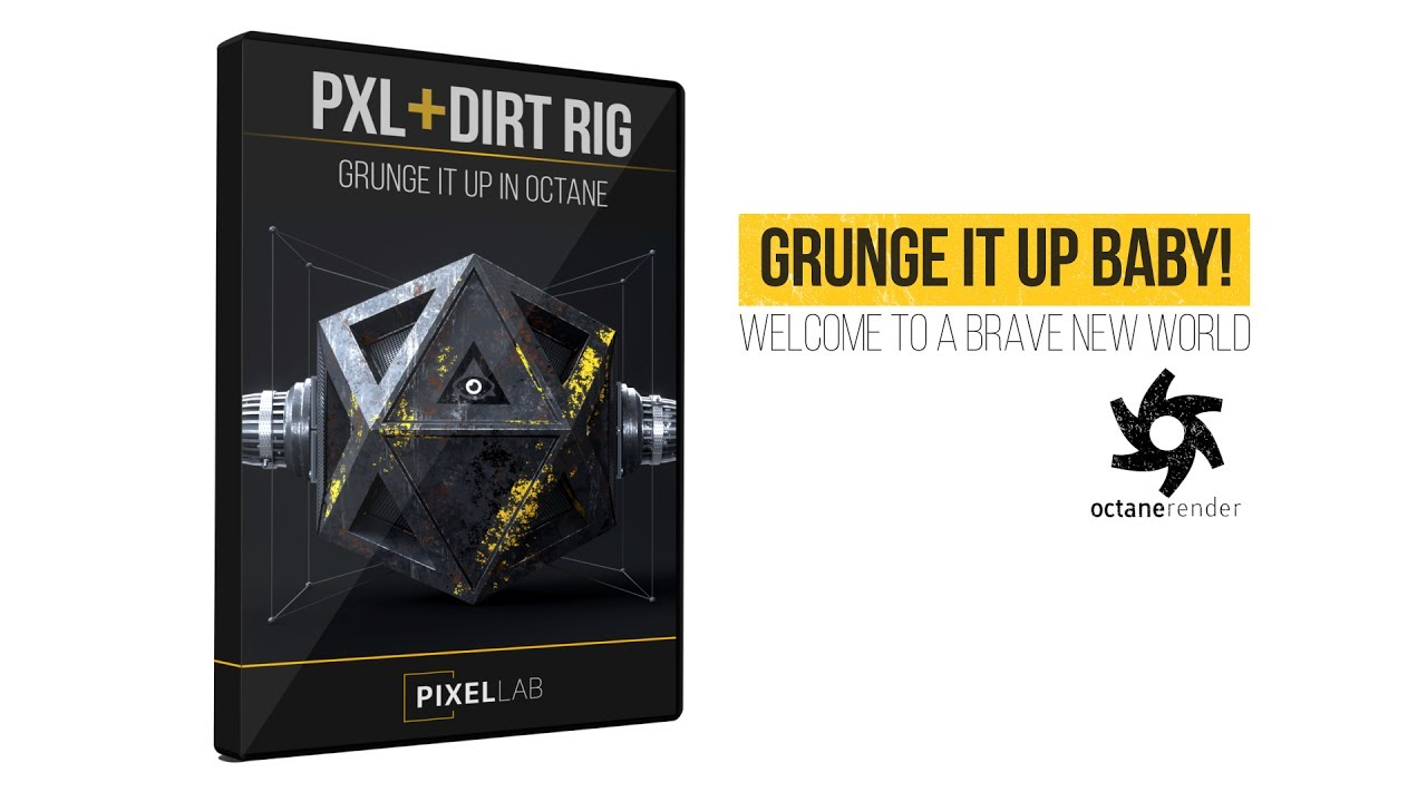 PXL + Dirt Rig for Octane