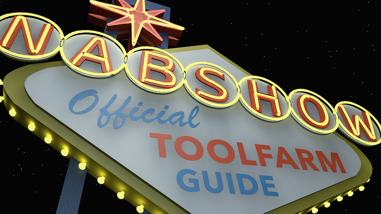 NAB Show Toolfarm Guide