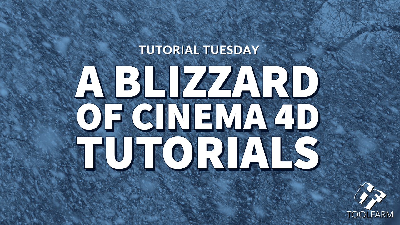 A Blizzard of Cinema 4D Tutorials