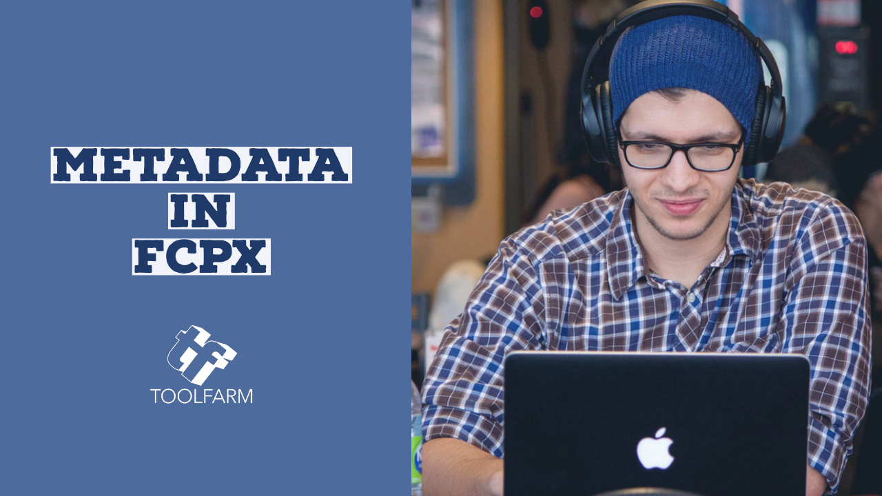 Metadata in Final Cut Pro X