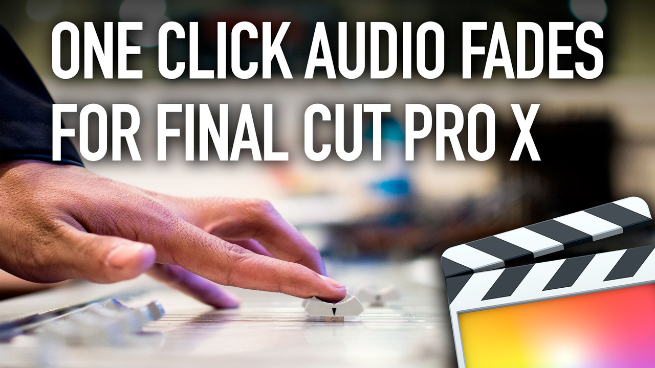 fcpx audio fades tutorial