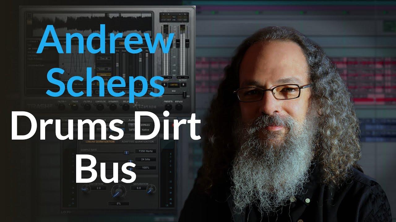 Andrew Scheps Drums Dirt Bus