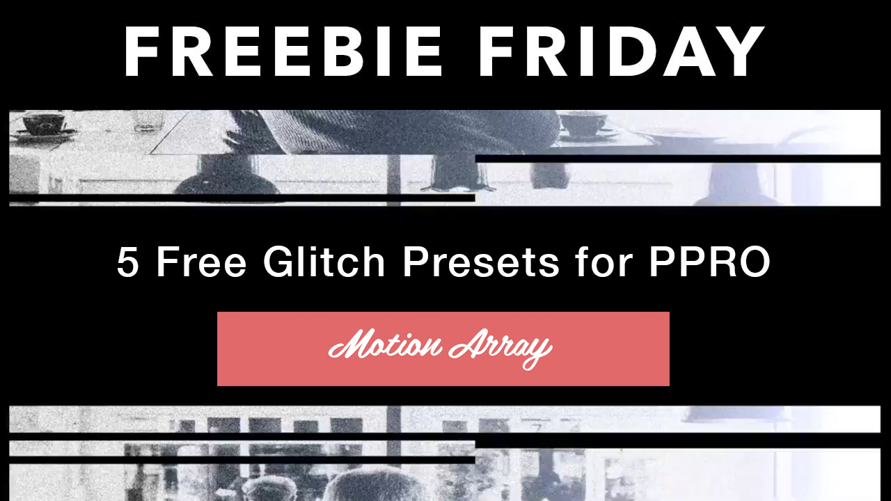 Freebie: 5 Glitch Presets for Premiere Pro | Motion Array - Toolfarm