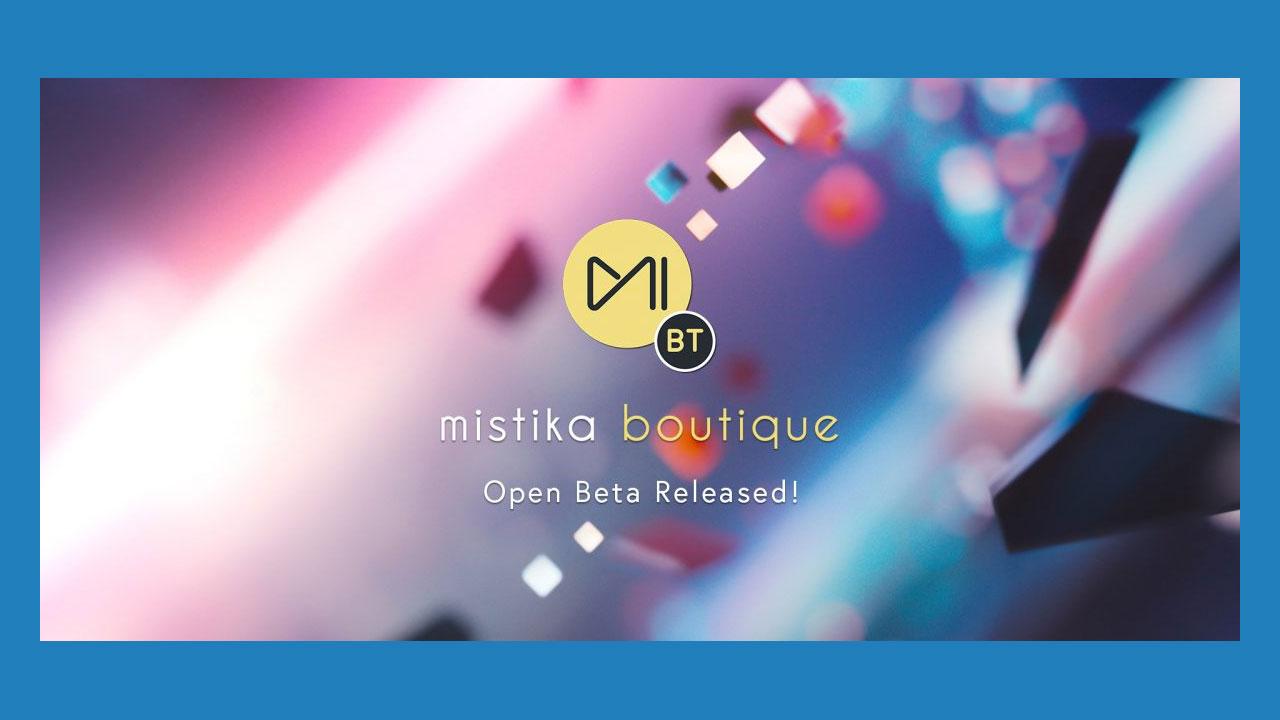 Mistika Boutique Open Beta