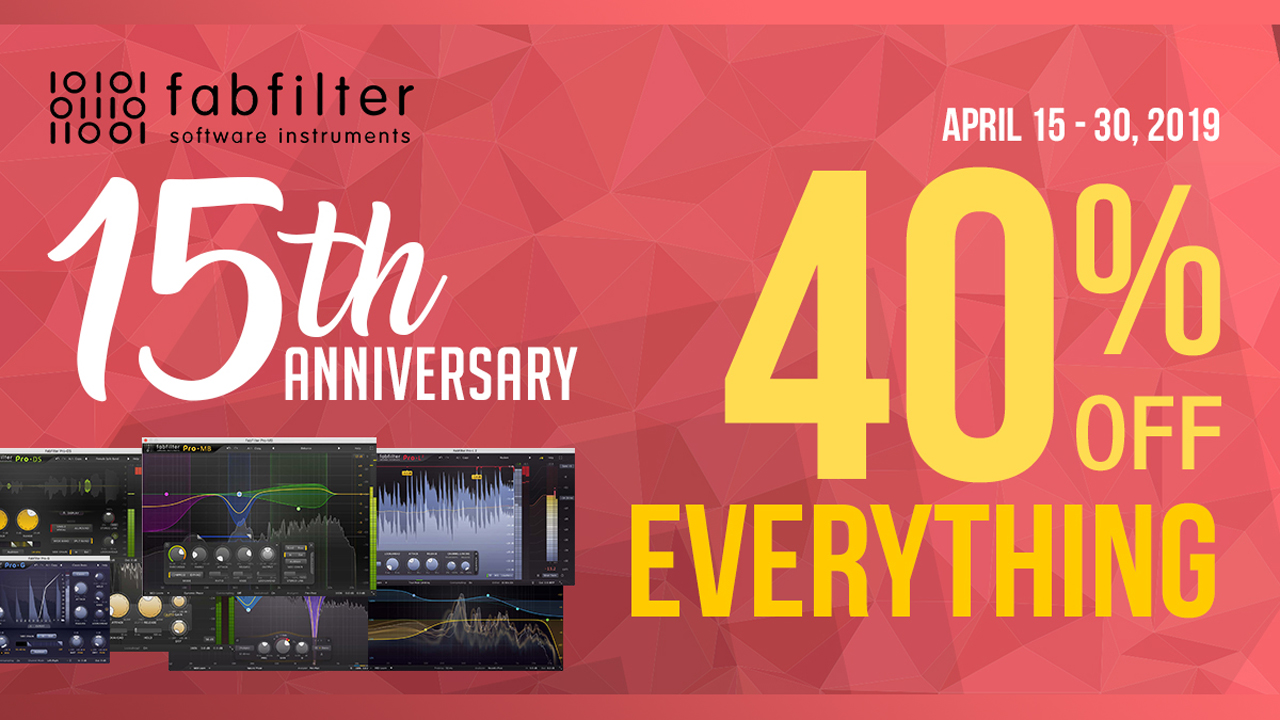 Sale: FabFilter 15th Anniversary Sale - 40% Off Everything