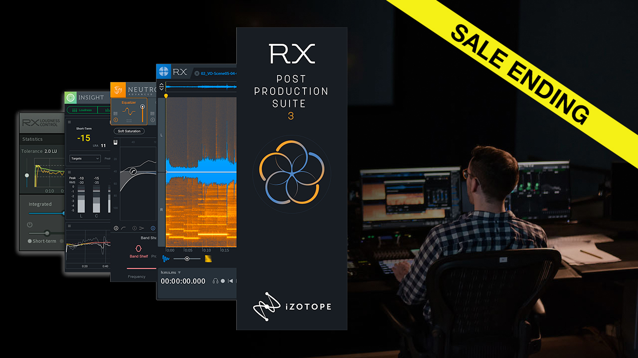Sale Ending: iZotope RX 7 & Post Production Sale - Up to 33% Off