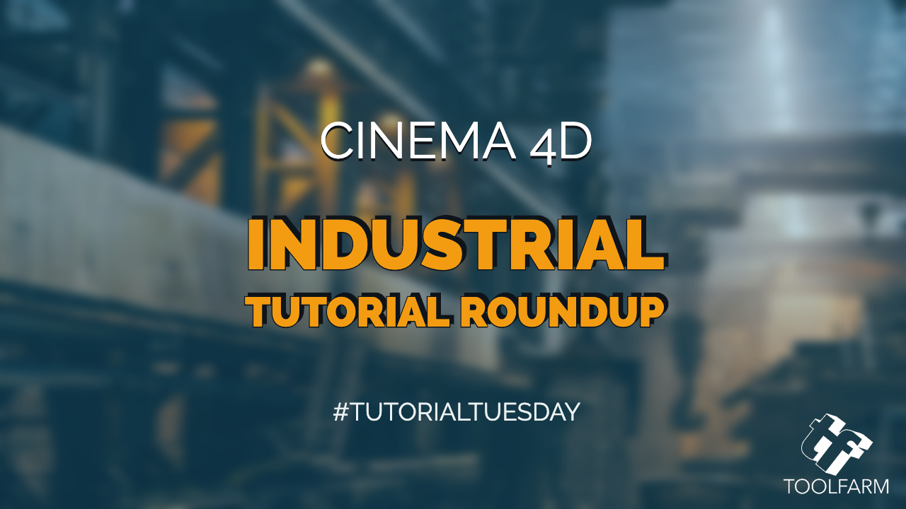 Cinema 4D industrial tutorial roundup