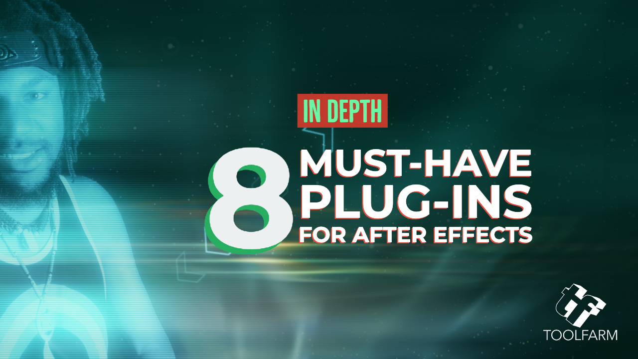 8 Must-Have Plug-ins for Adobe After Effects
