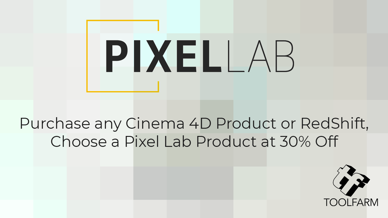 Sale: Pixel Lab - Purchase Cinema 4D or RedShift, Choose a