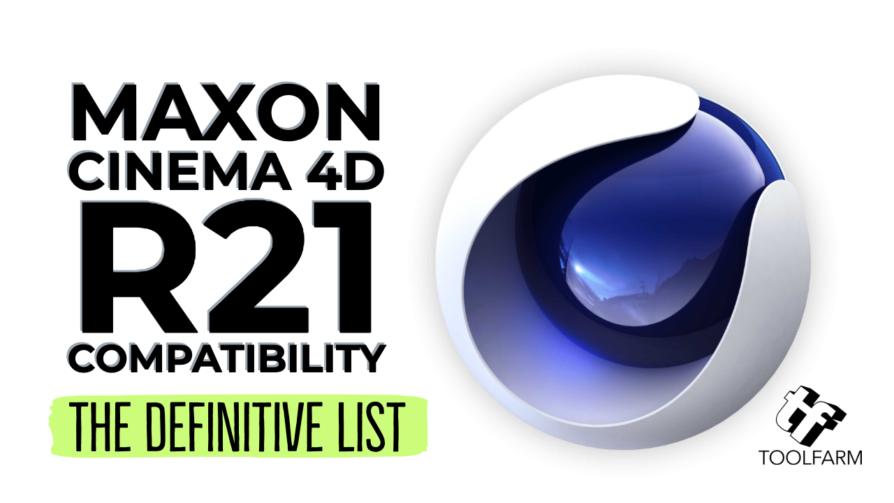 Maxon Cinema 4D R21 Compatibility: The Definitive List