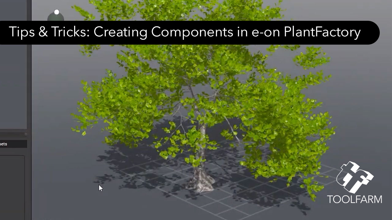 Creating Components e-on plantfactory