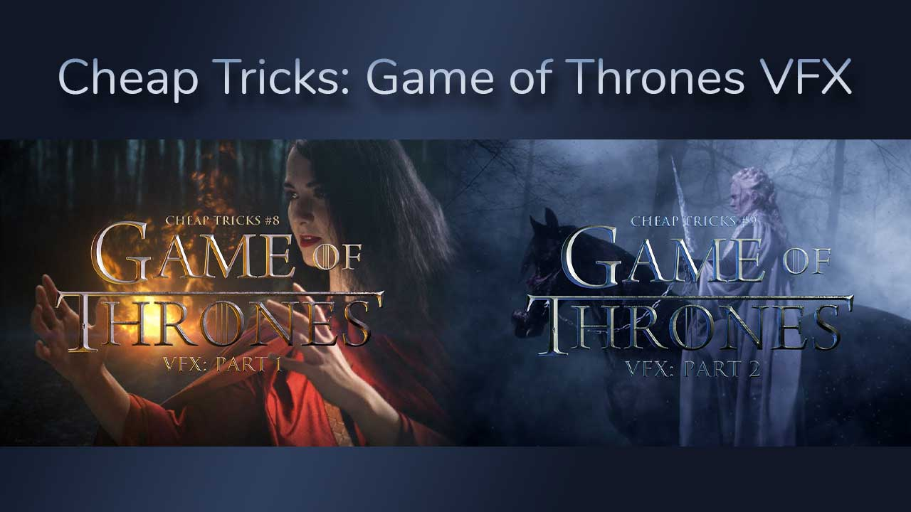 Game of Thrones Cheap Tricks Parts 1 & 2