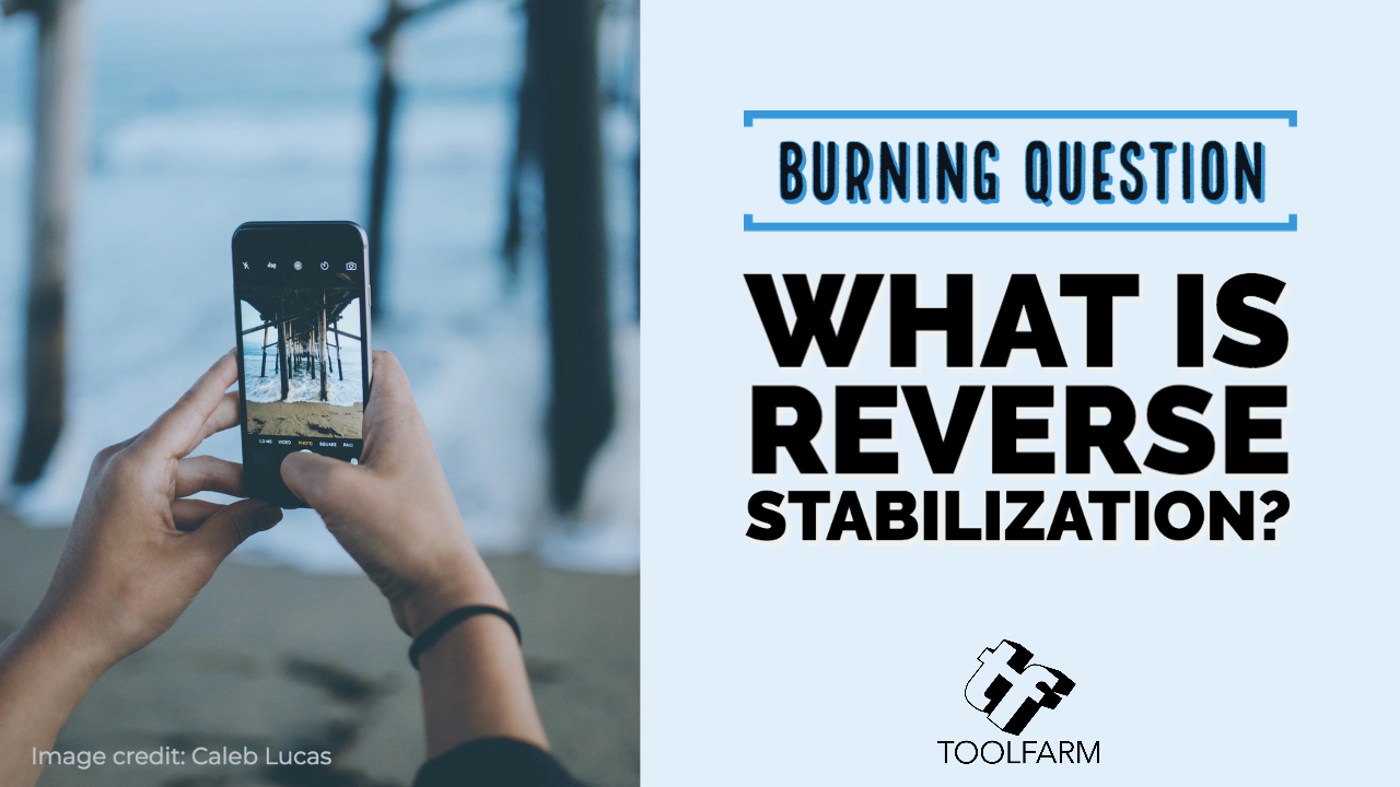 burning question: What is Reverse Stabilization