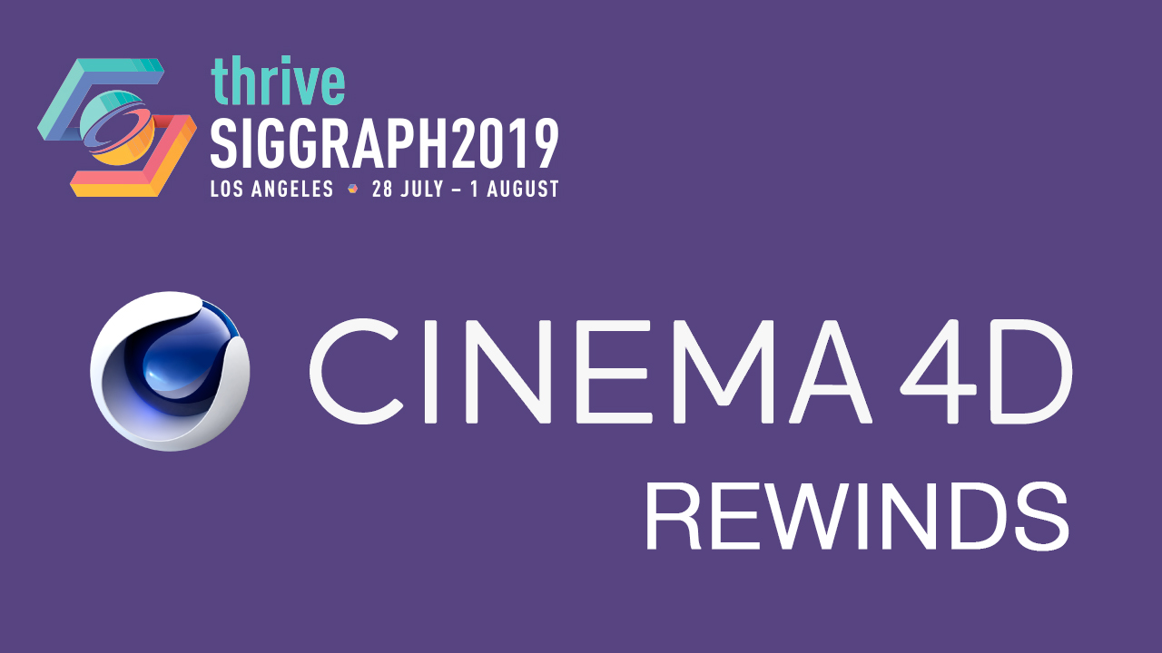cinema 4d siggraph 2019 rewinds