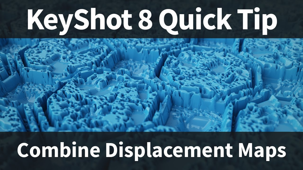 Combine Displacement Maps: KeyShot 8 Quick Tip