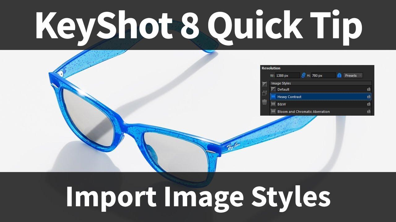 Import Image Styles: KeyShot 8 Quick Tip
