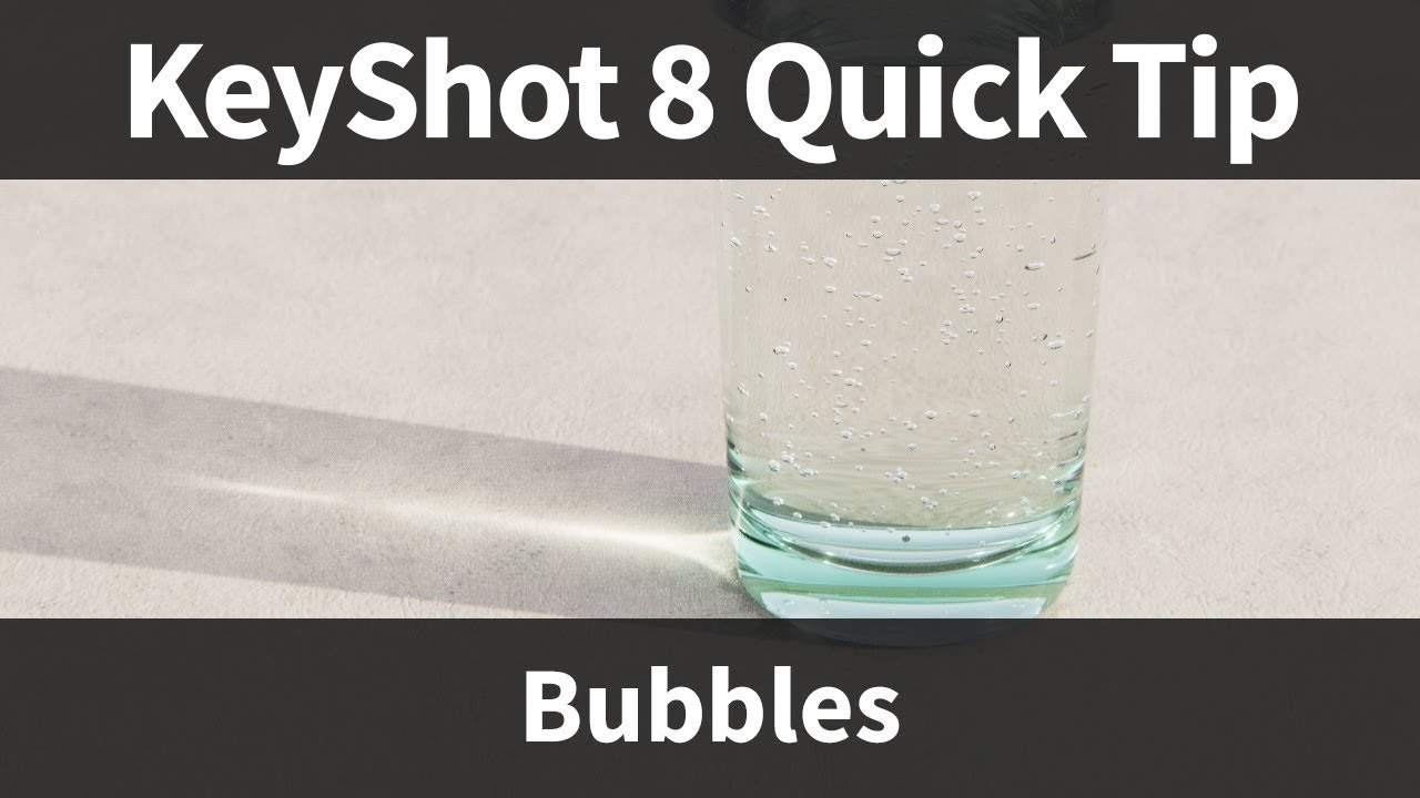 bubbles keyshot 8 quicktip