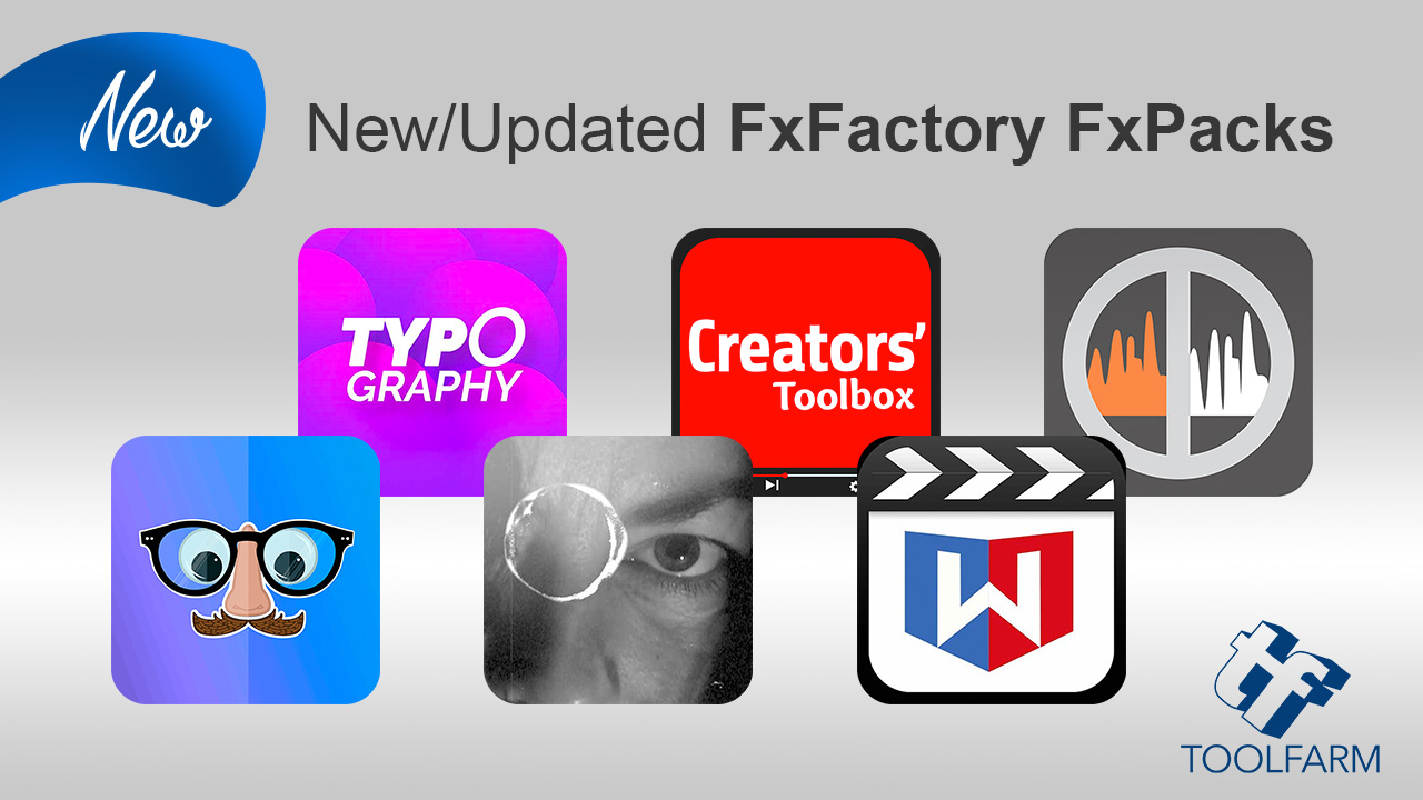 6 New and updated FxFactory FxPacks