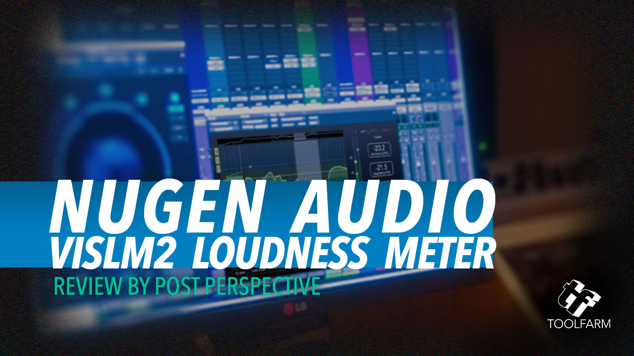 Post Perspective review nugen audio vislm2 loudness meter