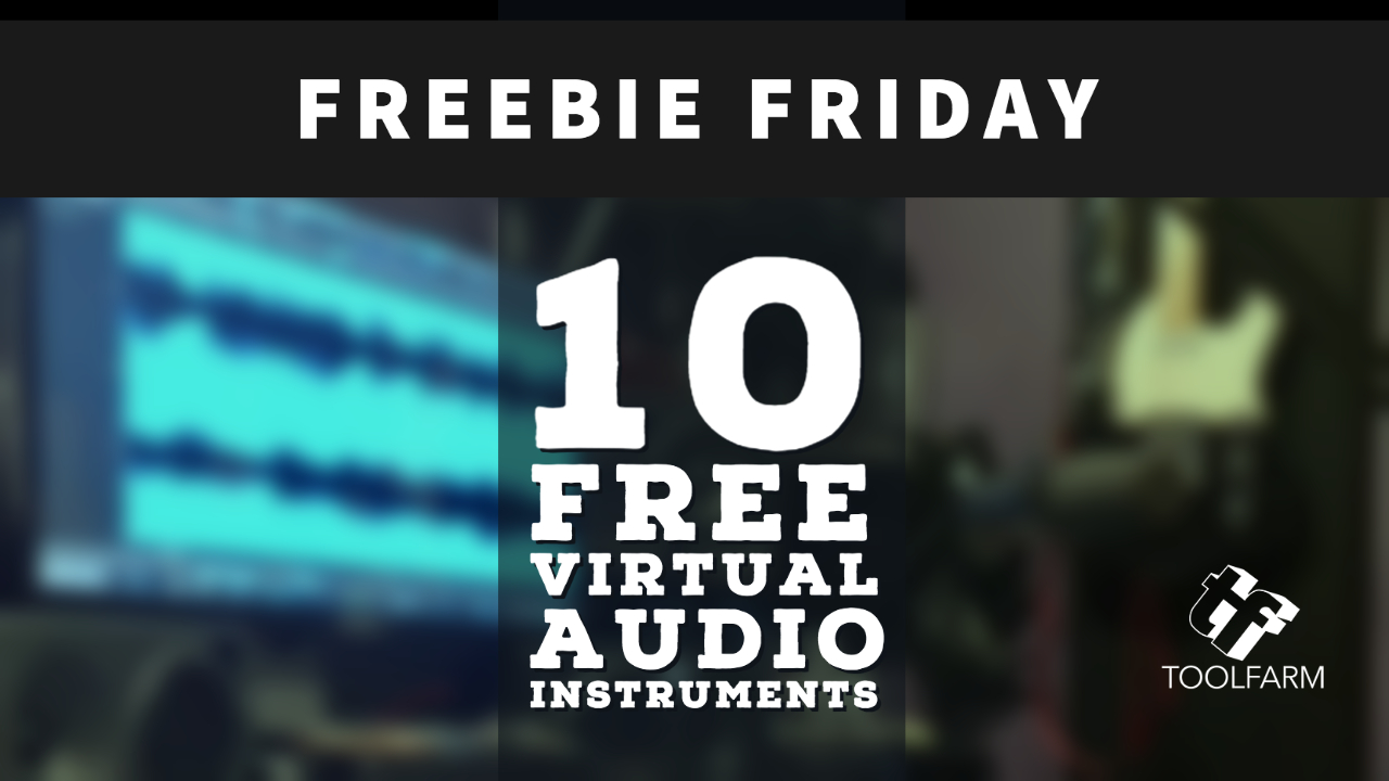 FREEBIE Friday 10 Free Virtual Audio Instruments