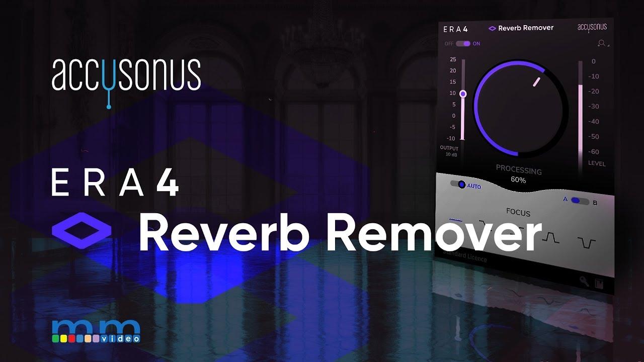 Accusonus ERA 4 Reverb Remover | Eric Burgess