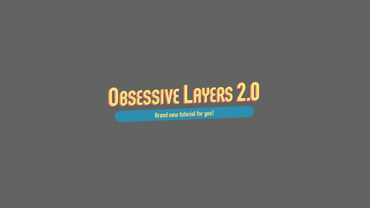 obsessive layers tutorial