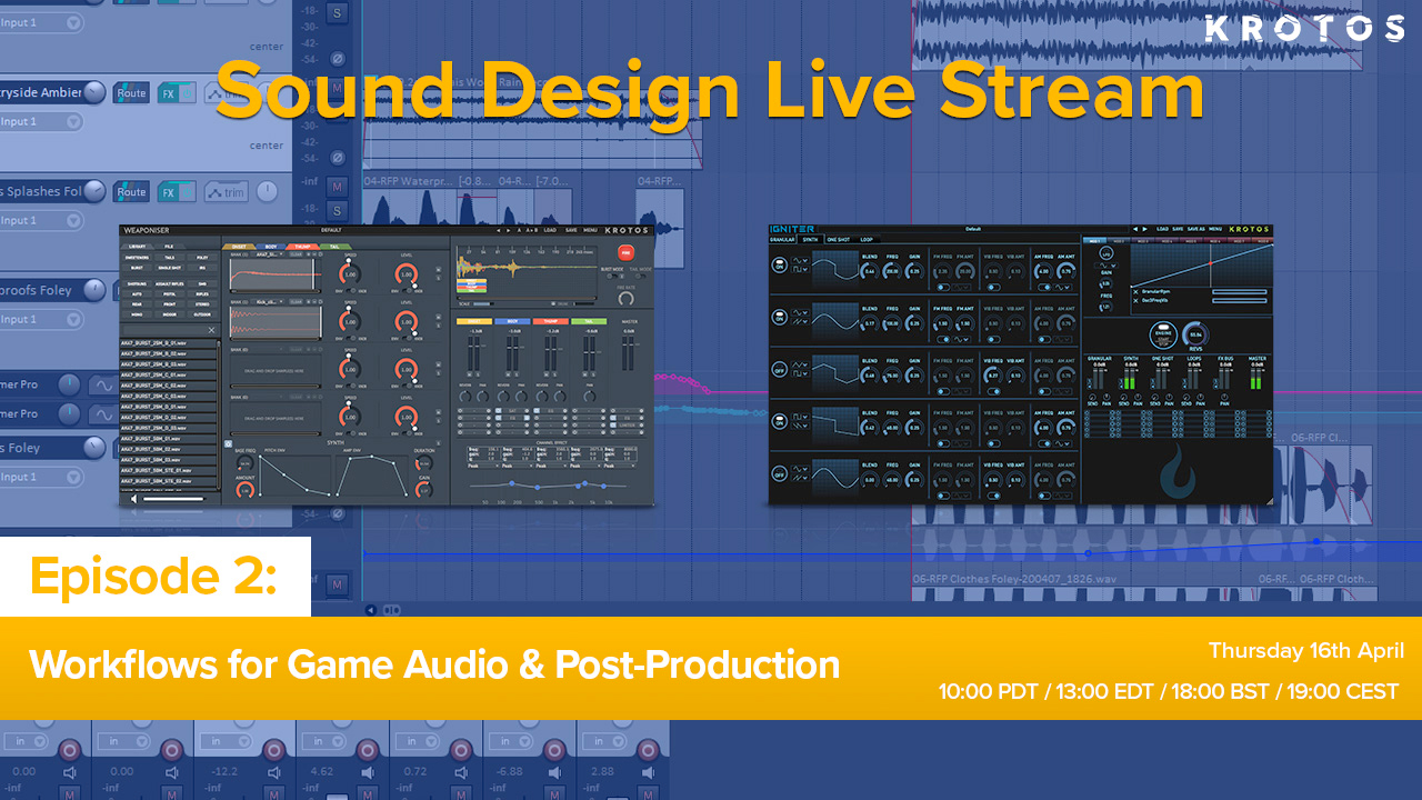 Livestream Krotos Audio Workflows For Game Audio Post Production Toolfarm