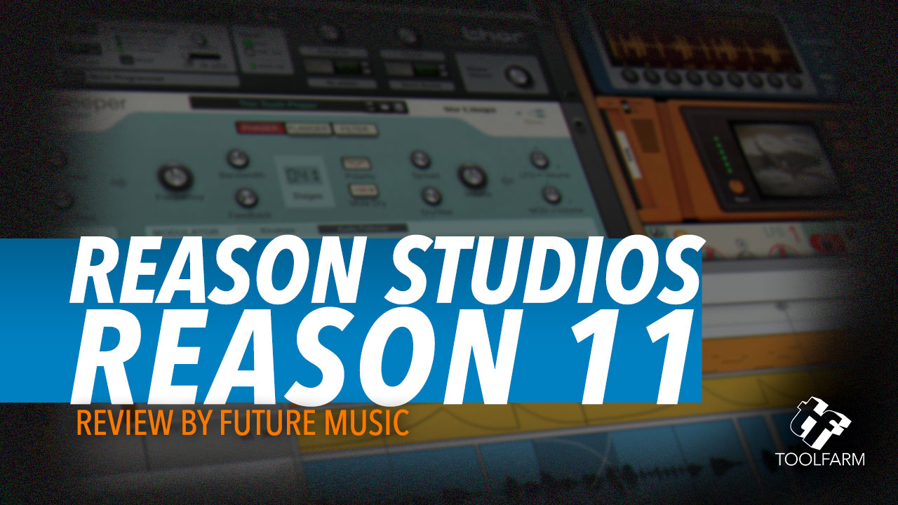 Reason 11 Review by Future Music