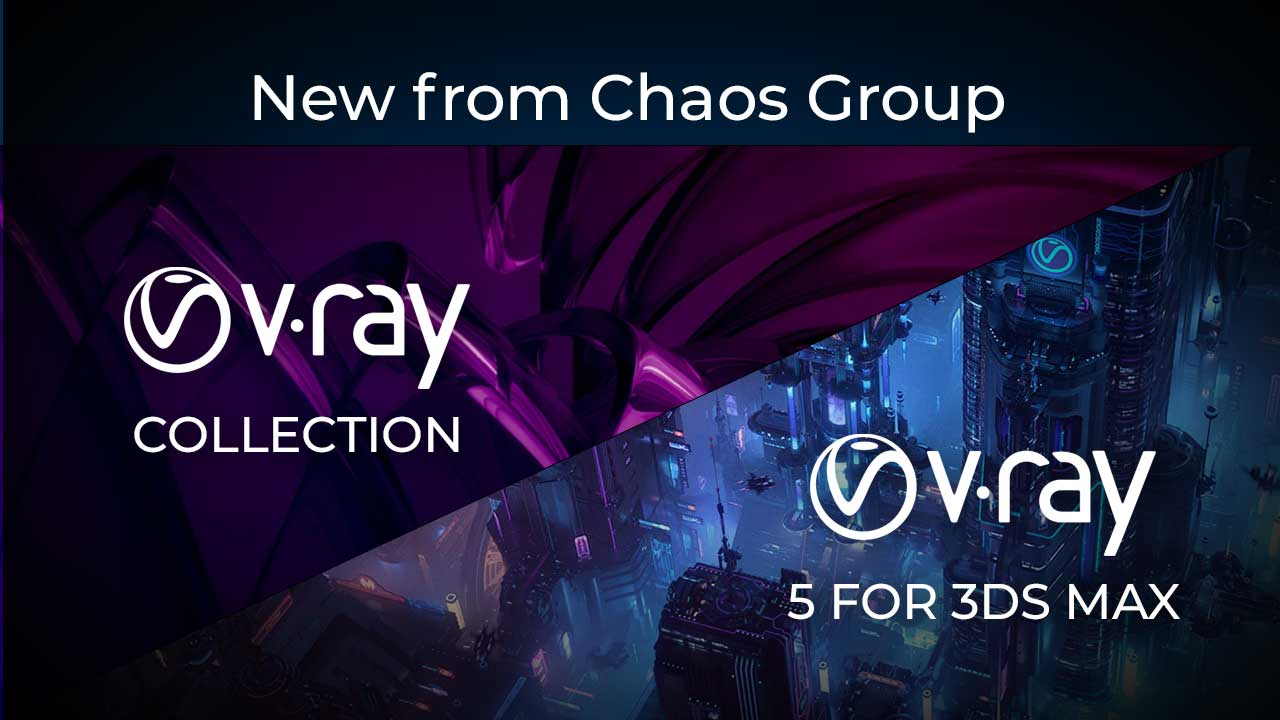 V-Ray Collection and V-Ray 5 for 3ds Max