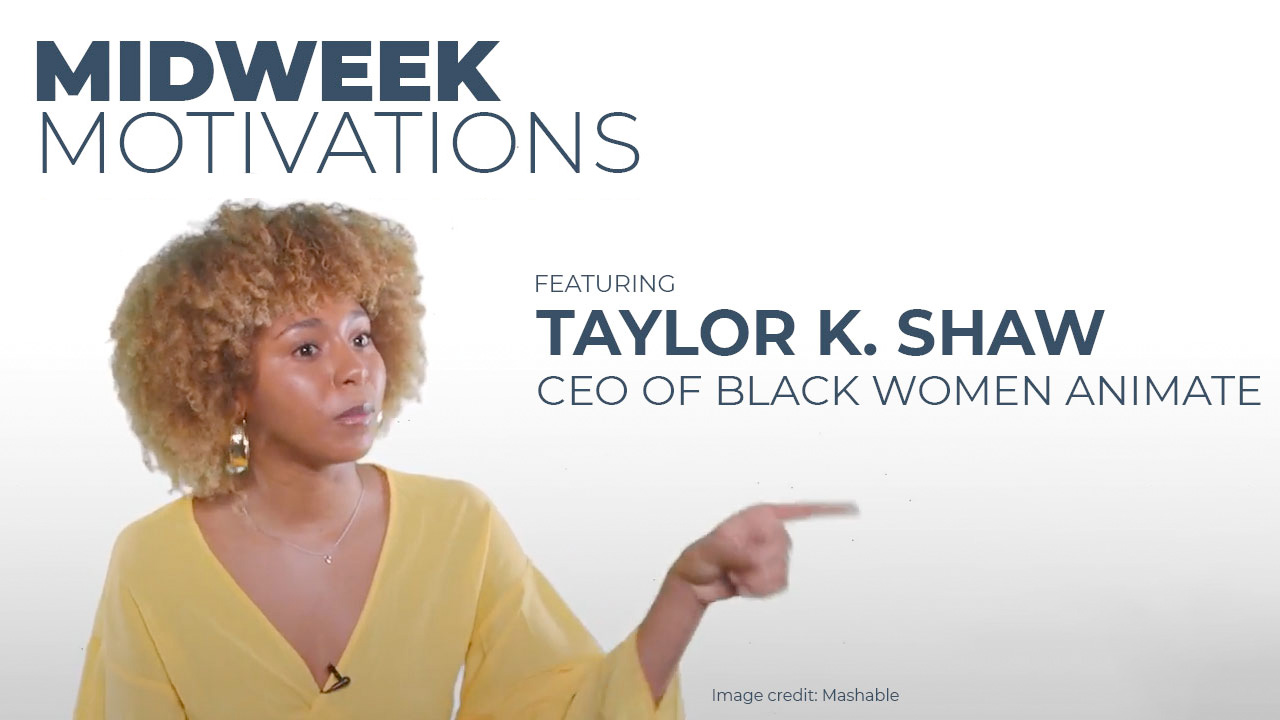 Midweek Motivations Taylor K Shaw Black Women Animate