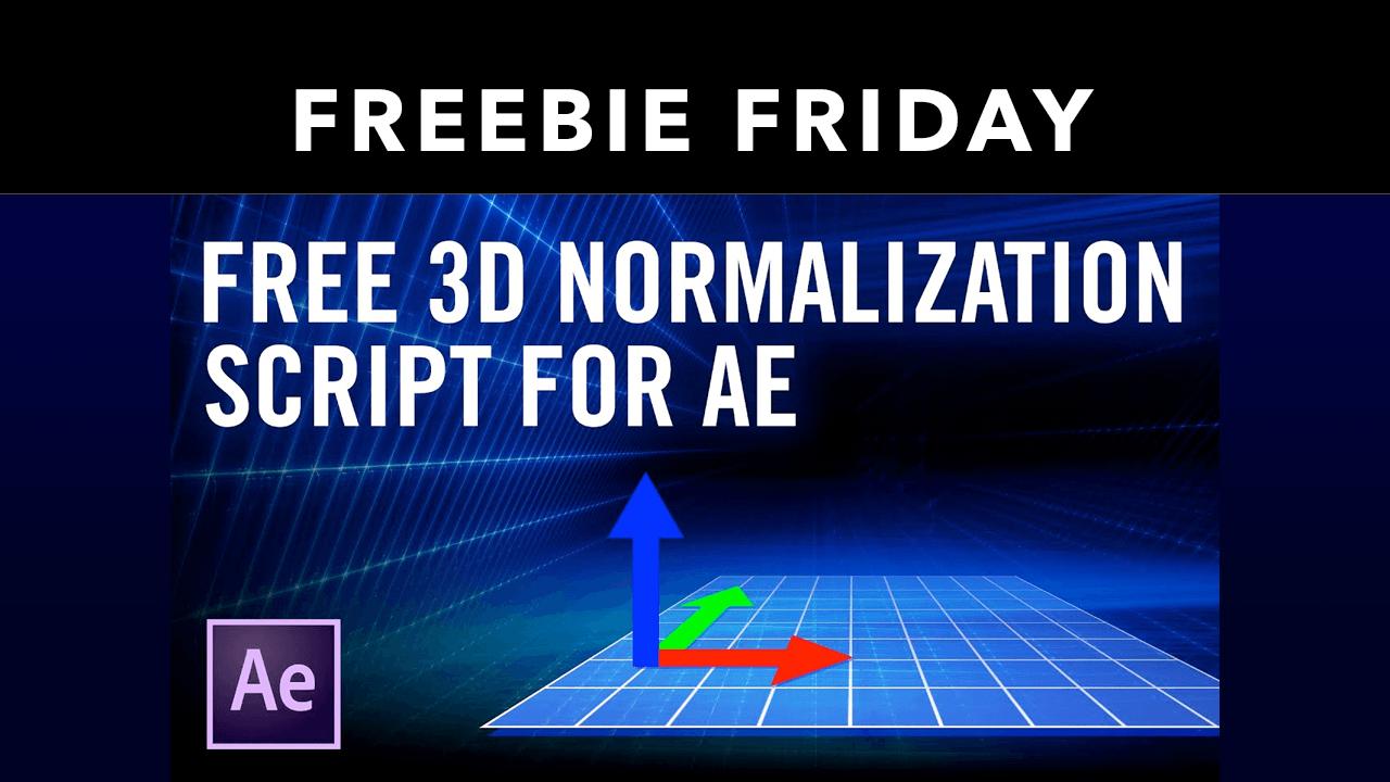 Freebie friday 3d normalization script for AE