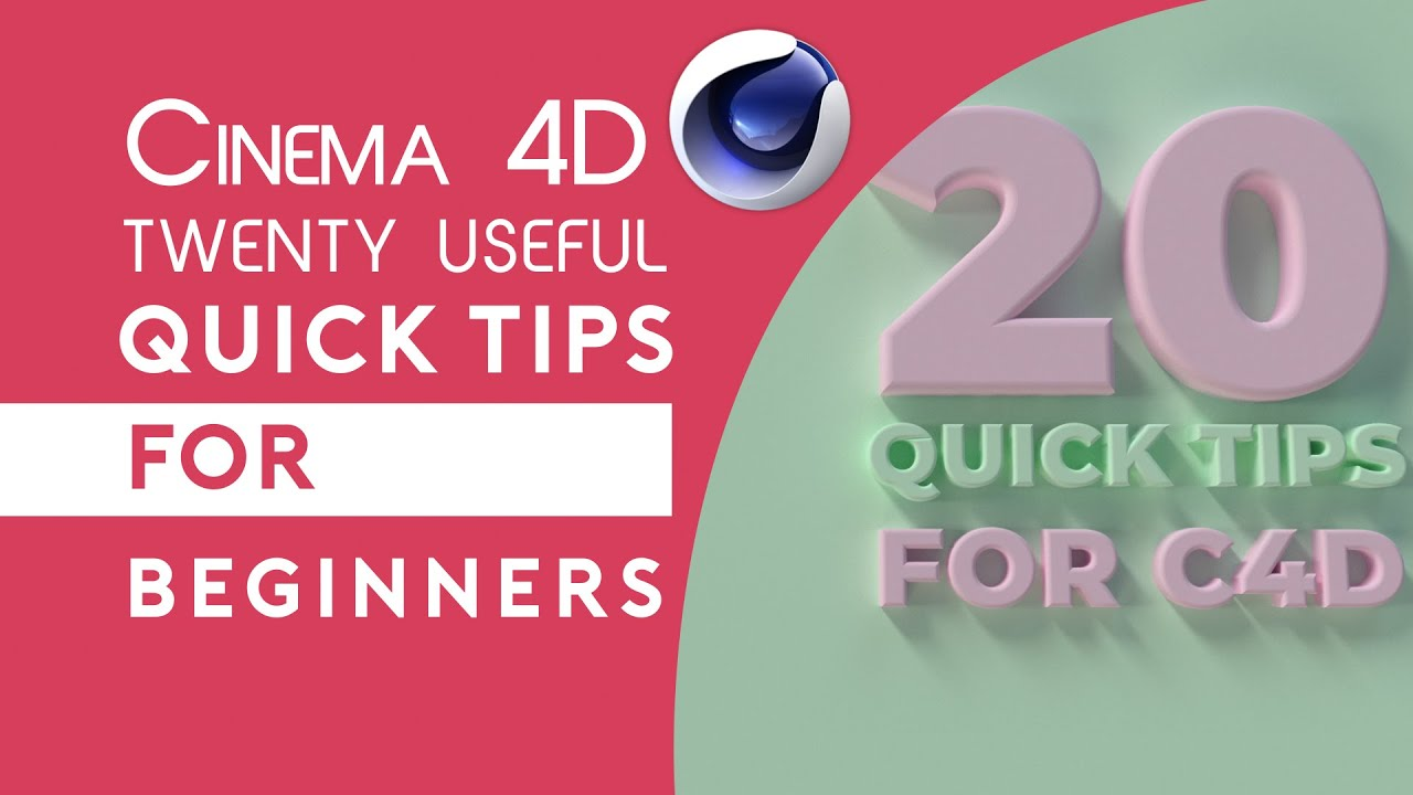 20 Cinema 4D Quick Tips For Beginners
