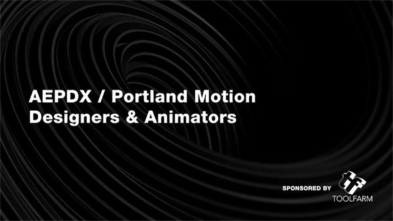 Portland Motion Designers & Animators meetup