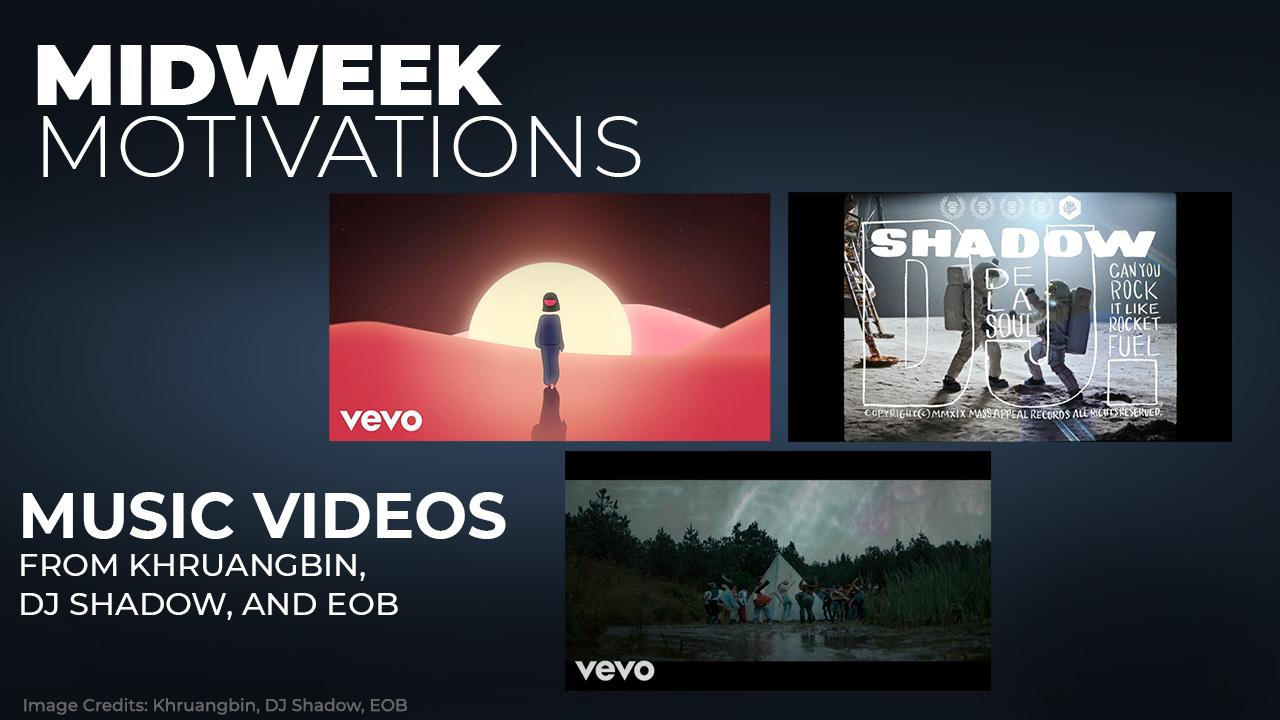 Midweek Motivations Music Videos July 2020 DJ Shadow, Khruangbin, EOB