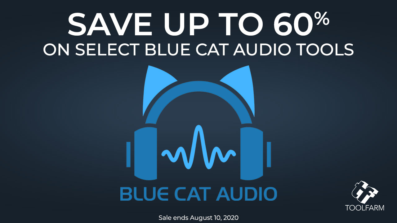 Blue Cat Audio Sale Save up to 60% Through July 2020.