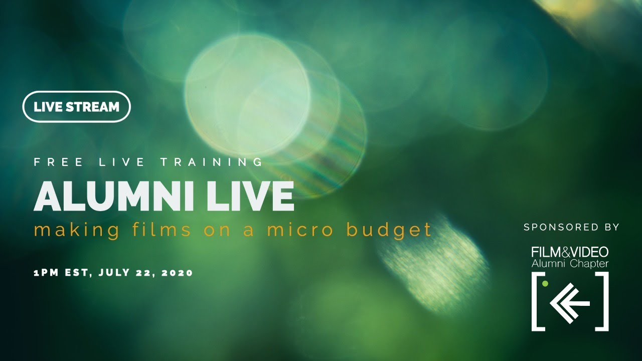 Alumni Live making a film on a micro budget