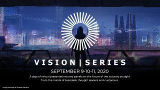 Autodesk Vision | Series: September 9-11, 2020