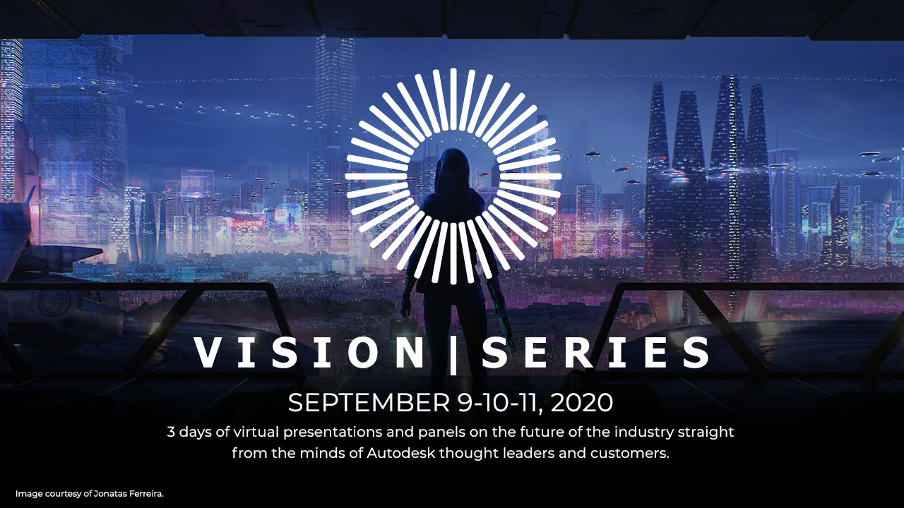 Autodesk Vision | Series: September 9-11, 2020