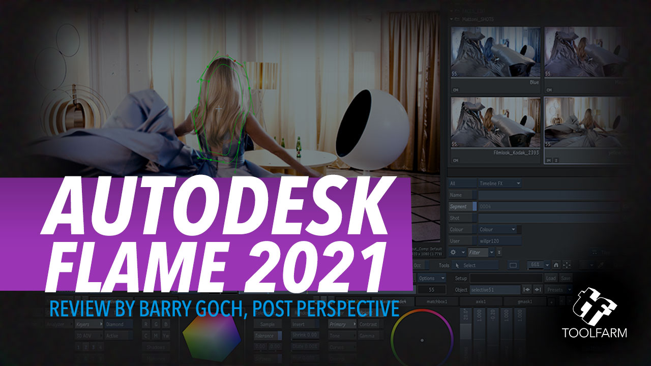 autodesk flame 2021 review by Barry Goch, PostPerspective