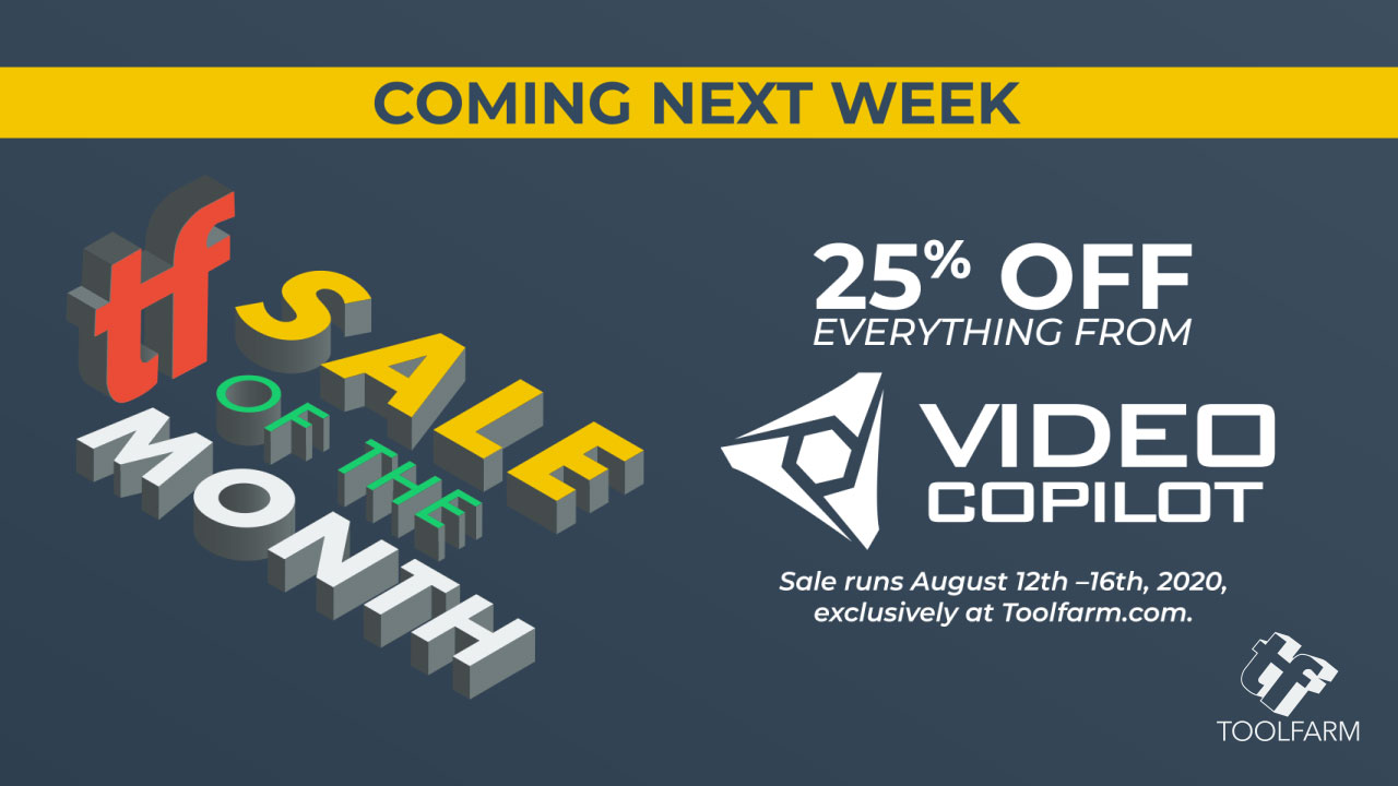 Video Copilot, Toolfarm Sale of the Month starts August 12, 2020