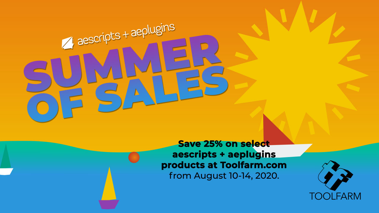 Sale: aescripts + aeplugins Summer of Sales Week 4 Starts Monday