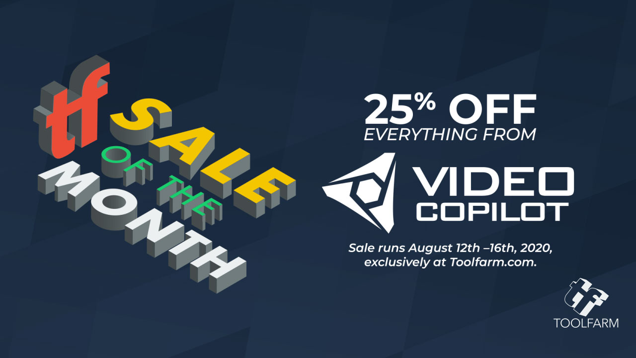 Toolfarm Sale of the Month: Video Copilot, Save 25%, Now thru August 16, 2020