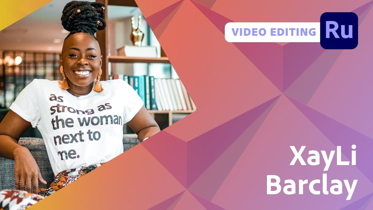 Video Editing with XayLi Barclay