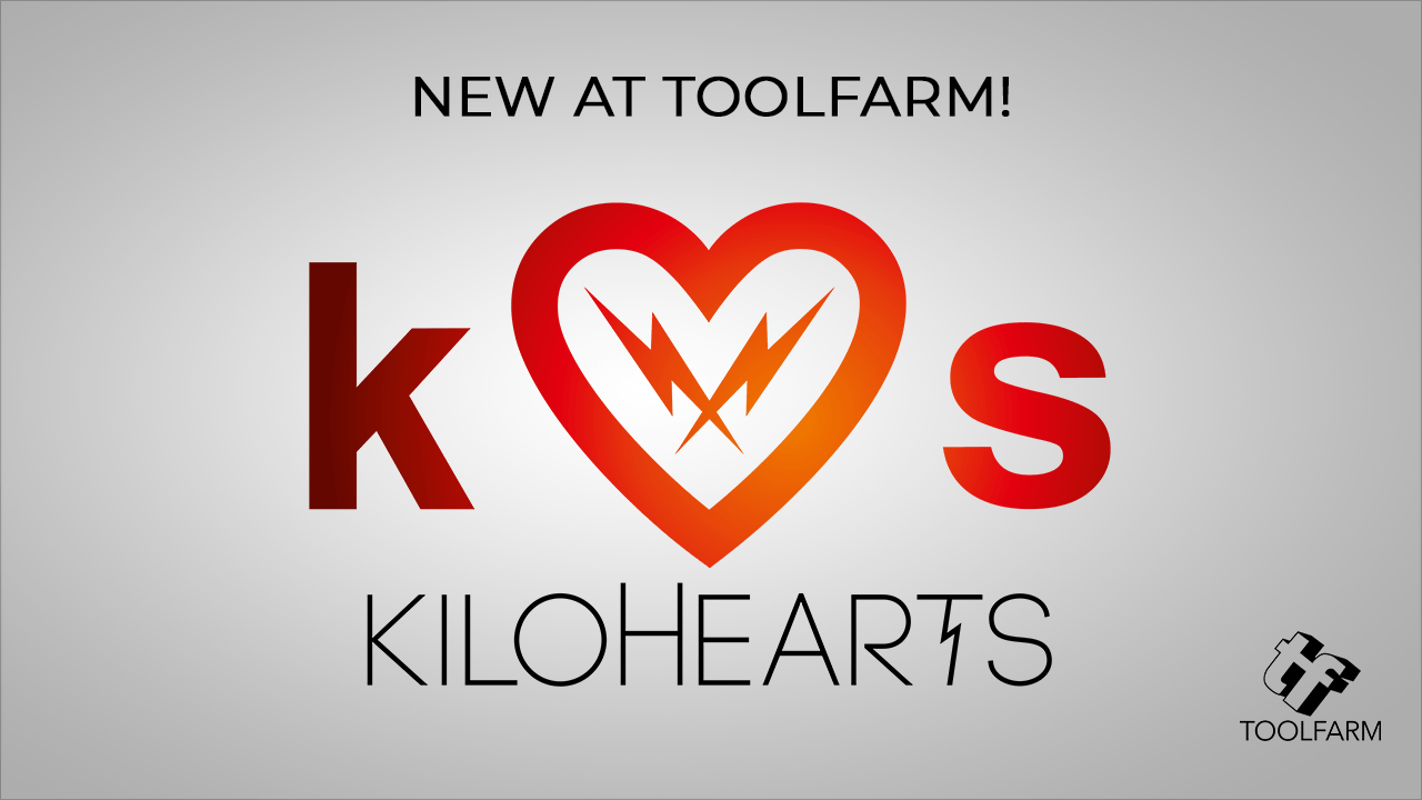 New at Toolfarm Kilohearts